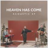 Heaven Has Come To Us (Acoustic)