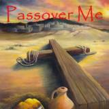 Passover Me