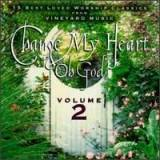 Change My Heart Oh God Vol. 2
