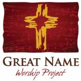 Great Name Worship Project