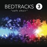 Bed Tracks 3: Soft Choir