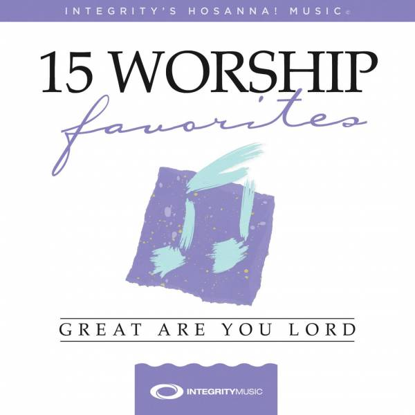 15 Worship Favorites: Great Are You Lord