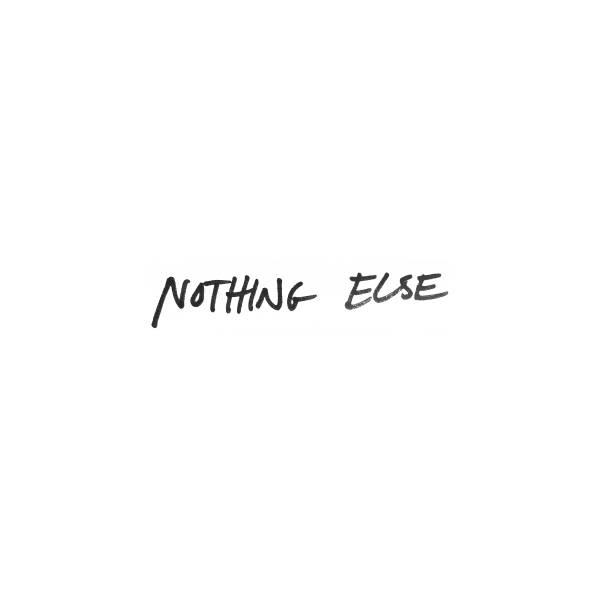 Nothing Else - Single