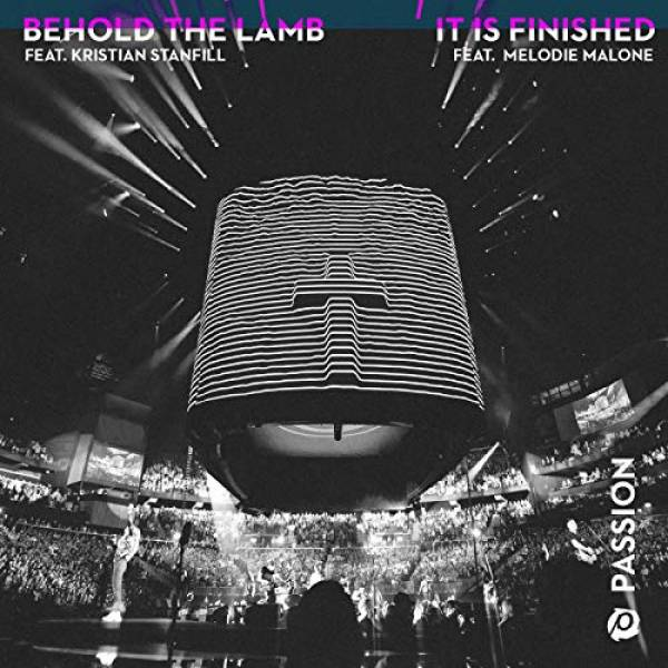 Behold The Lamb / It Is Finished
