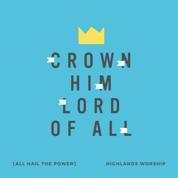 Crown Him Lord Of All (All Hail The Power)