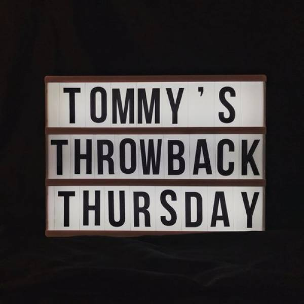 Tommy's Throwback Thursday