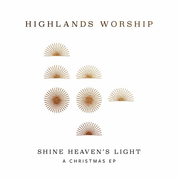 Shine Heaven's Light – A Christmas EP