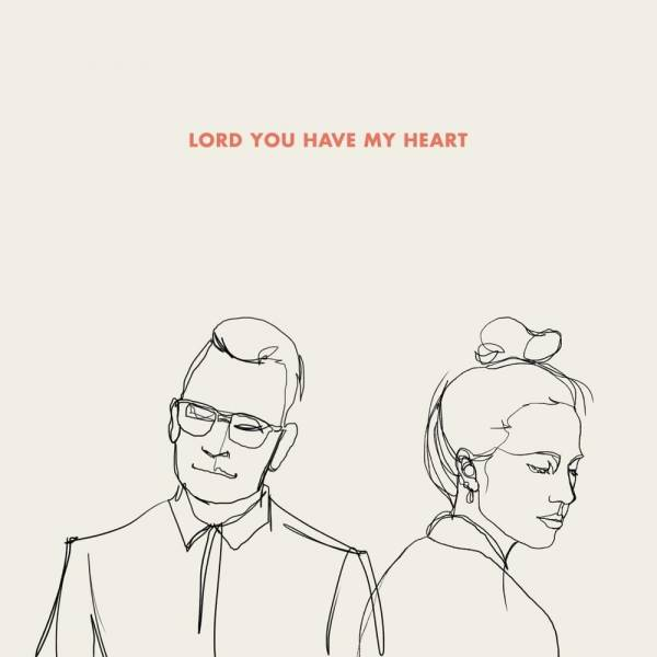 Lord You Have My Heart - Single