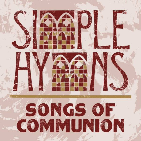 Simple Hymns: Songs Of Communion