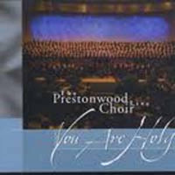 You Are Holy - Prestonwood Choir