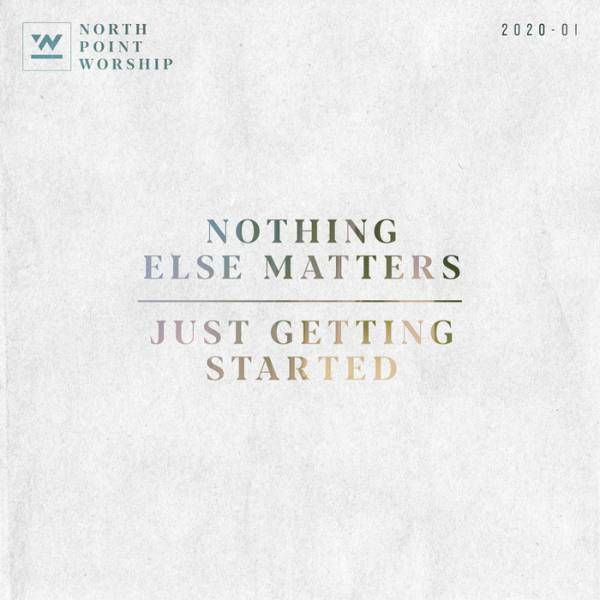 Nothing Else Matters/Just Getting Started