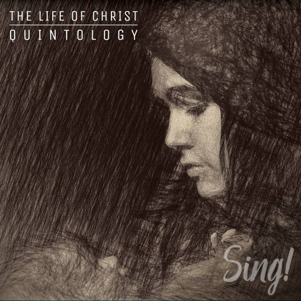 Incarnation - Sing! The Life Of Christ Quintology