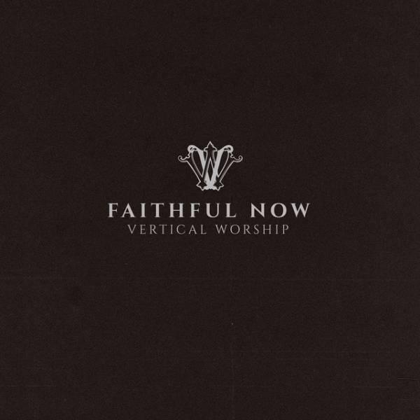 Faithful Now - Single Version