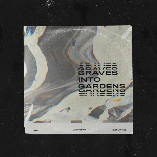 Graves Into Gardens - Single