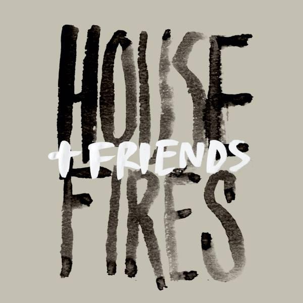 Housefires & Friends
