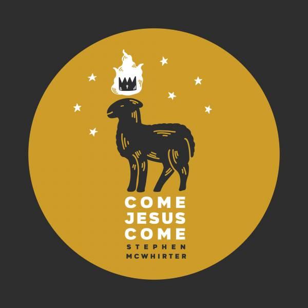 Come Jesus Come