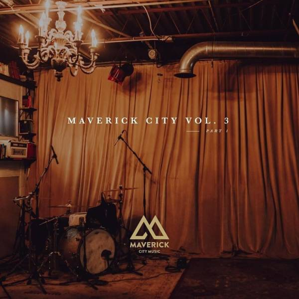 Maverick City Vol 3 Part 1