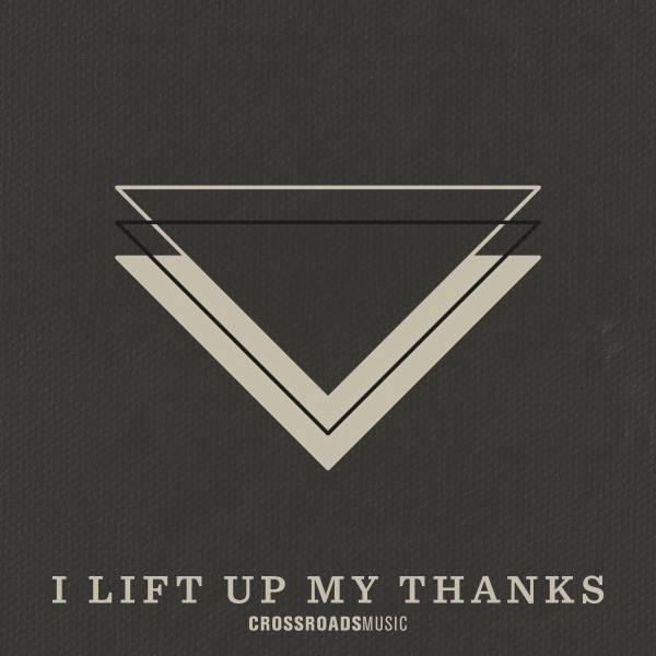 I Lift Up My Thanks - Single