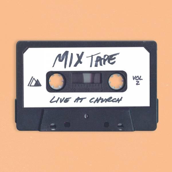 Live At Church: Mixtape Vol. 2