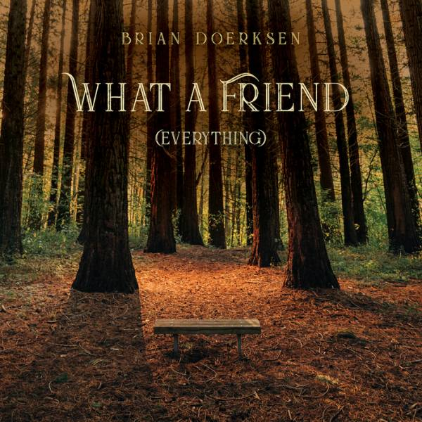 What A Friend (Everything) - Single