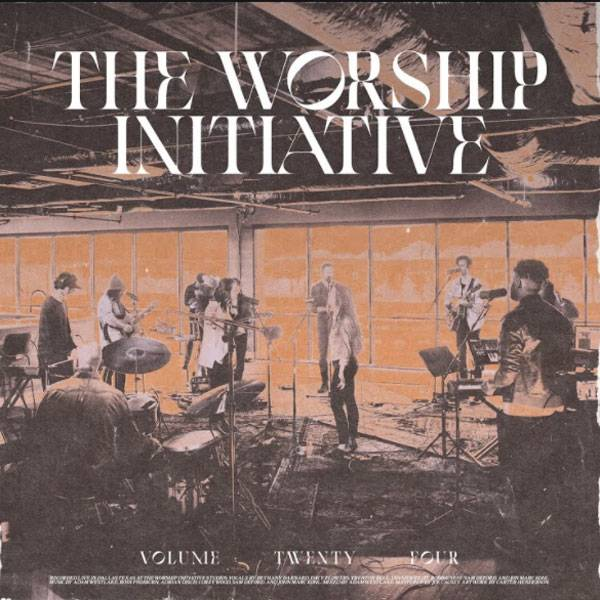 The Worship Initiative Volume  24