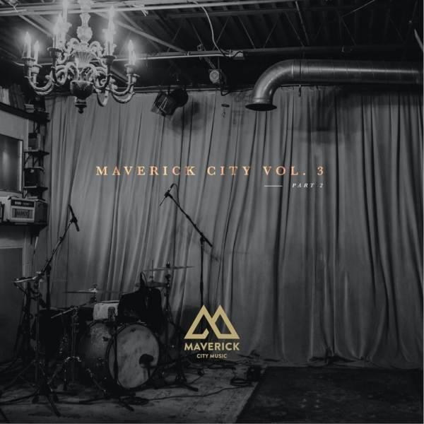 Maverick City Vol 3 Part 2