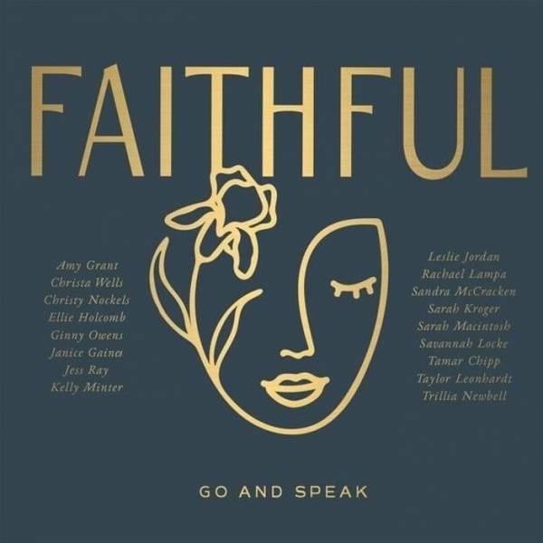 FAITHFUL: Go And Speak