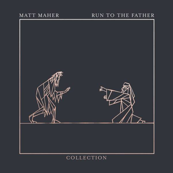 Run To The Father: The Collection