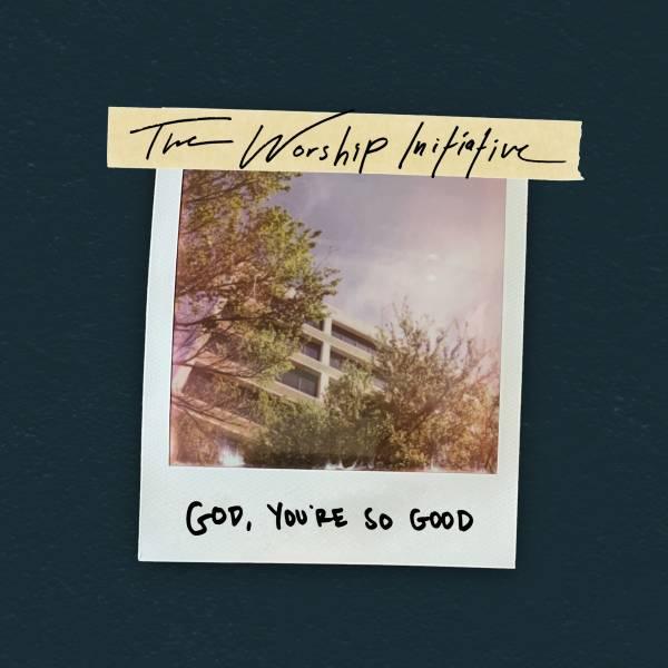 God You're So Good - Single