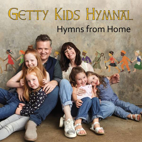 Getty Kids Hymnal – Hymns from Home 2021