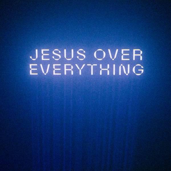 Jesus Over Everything