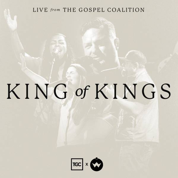 King Of Kings: Live From The Gospel Coalition