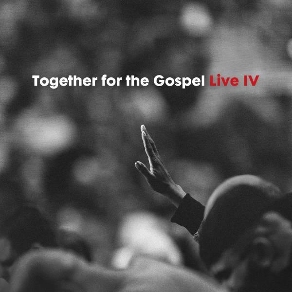 Together For The Gospel Live IV
