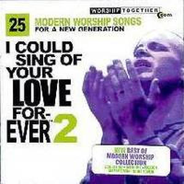 I Could Sing of Your Love Forever (Vol. 2)