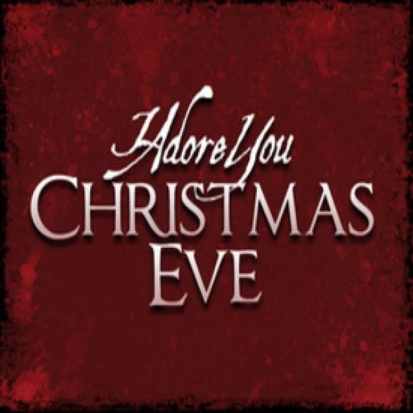 Christmas Eve Service Guide - I Adore You