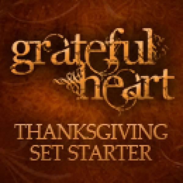 Grateful Heart Thanksgiving Set Starter