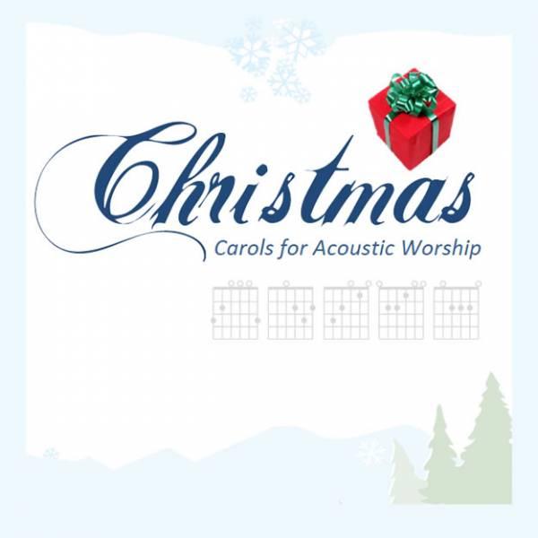 Christmas Carols For Acoustic Worship