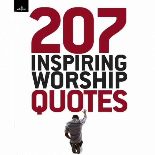 207 Inspiring Worship Quotes