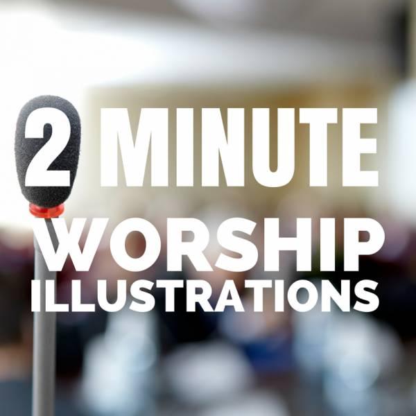 2 Minute Worship Illustrations