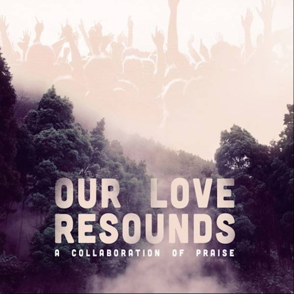 Our Love Resounds