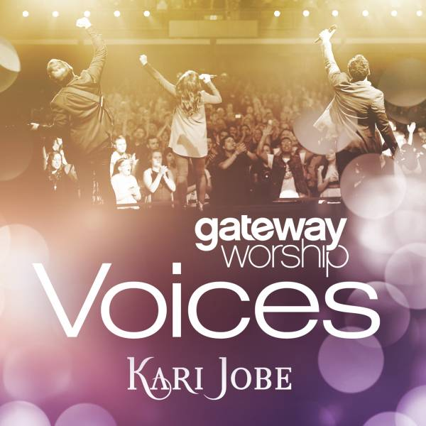 Gateway Worship Voices: Kari Jobe