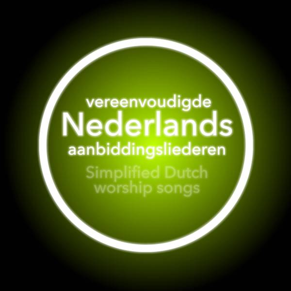 Simplified Worship Songs in Dutch