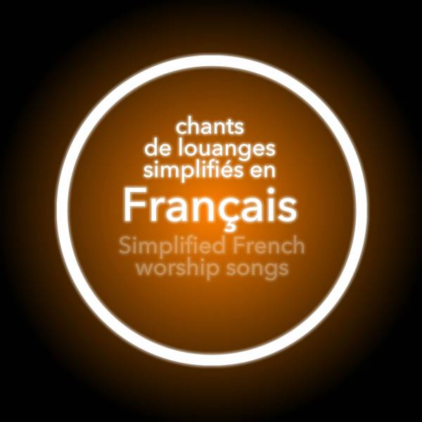 Simplified Worship Songs In French