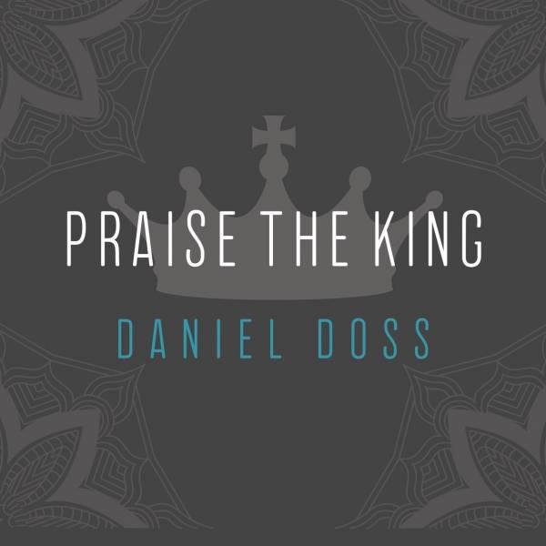 Praise The King
