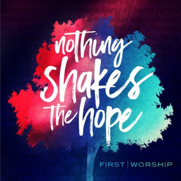 Nothing Shakes The Hope