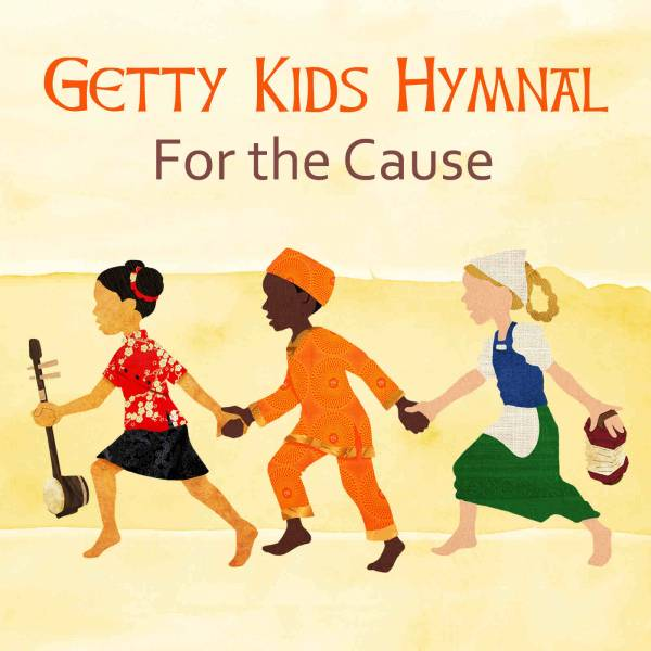 Getty Kids Hymnal For The Cause