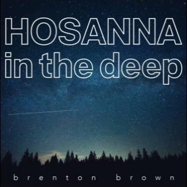 Hosanna In The Deep