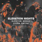 Elevation Nights with Elevation Worship + Steven Furtick 2021