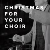 Christmas Songs for Your Church Choir