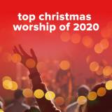 Top 100 Christmas Worship Songs of 2020